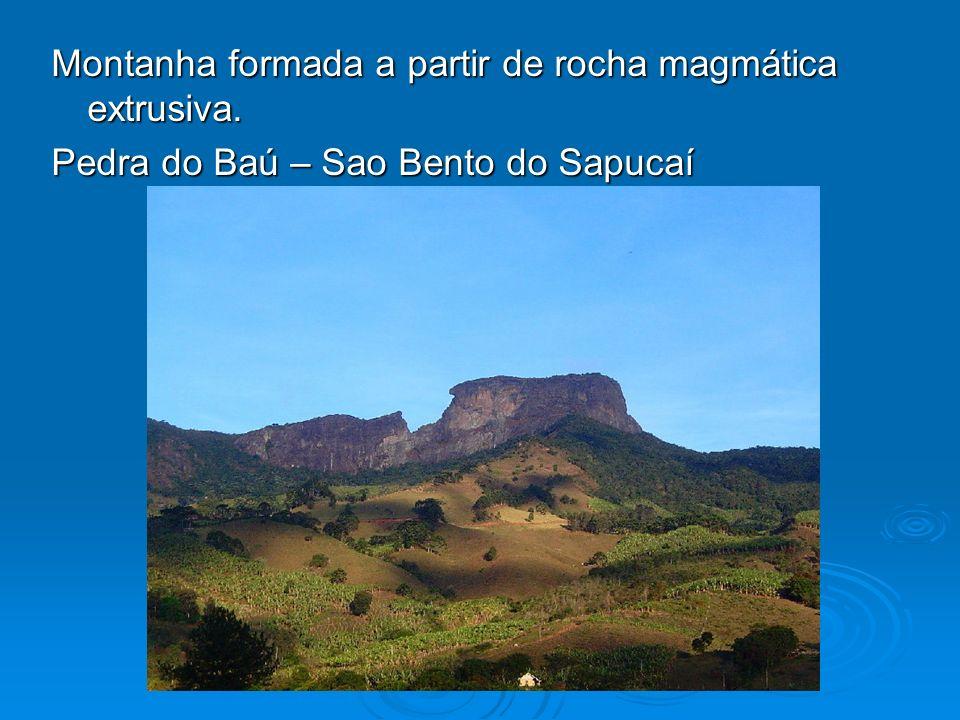 Montanha formada a partir de rocha magmática extrusiva. Pedra do Baú – Sao Bento do Sapucaí