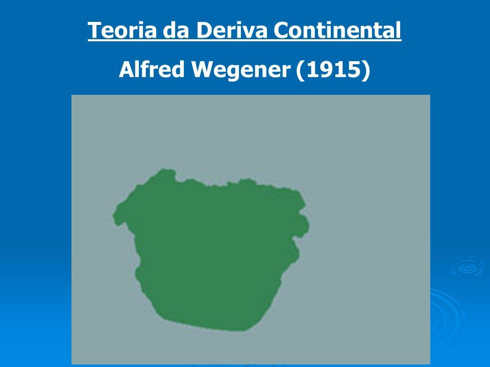 Teoria da Deriva Continental Alfred Wegener (1915)