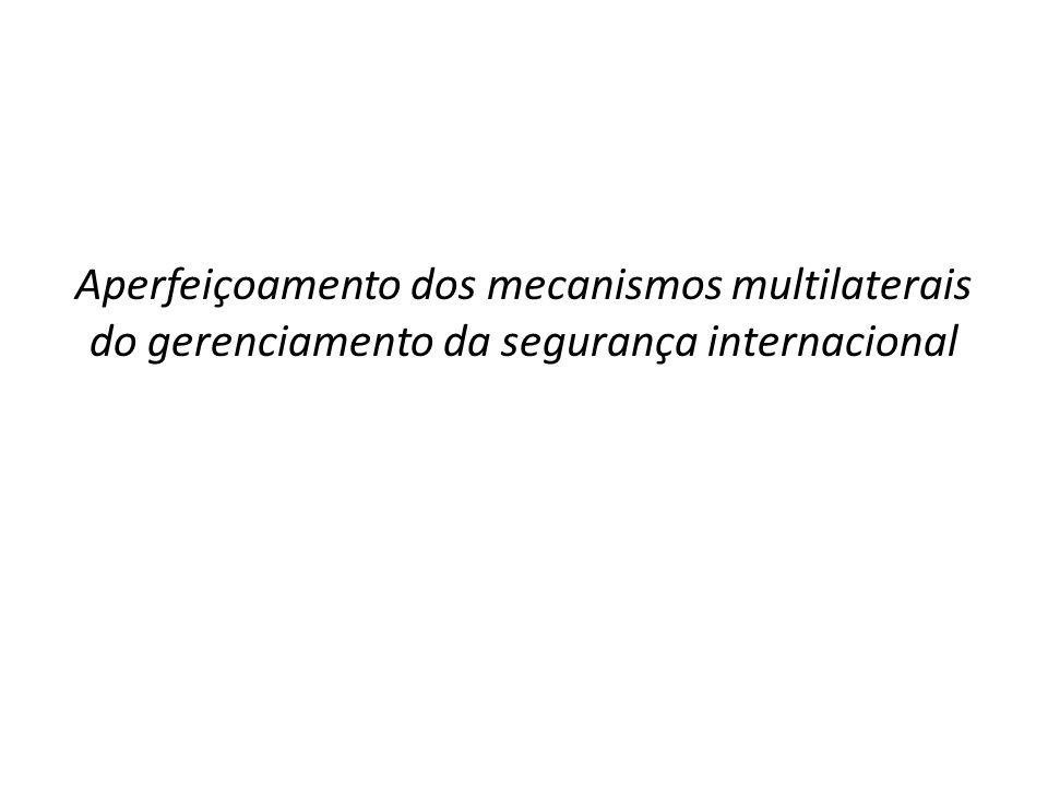 Aperfeiçoamento dos mecanismos multilaterais do gerenciamento da segurança internacional