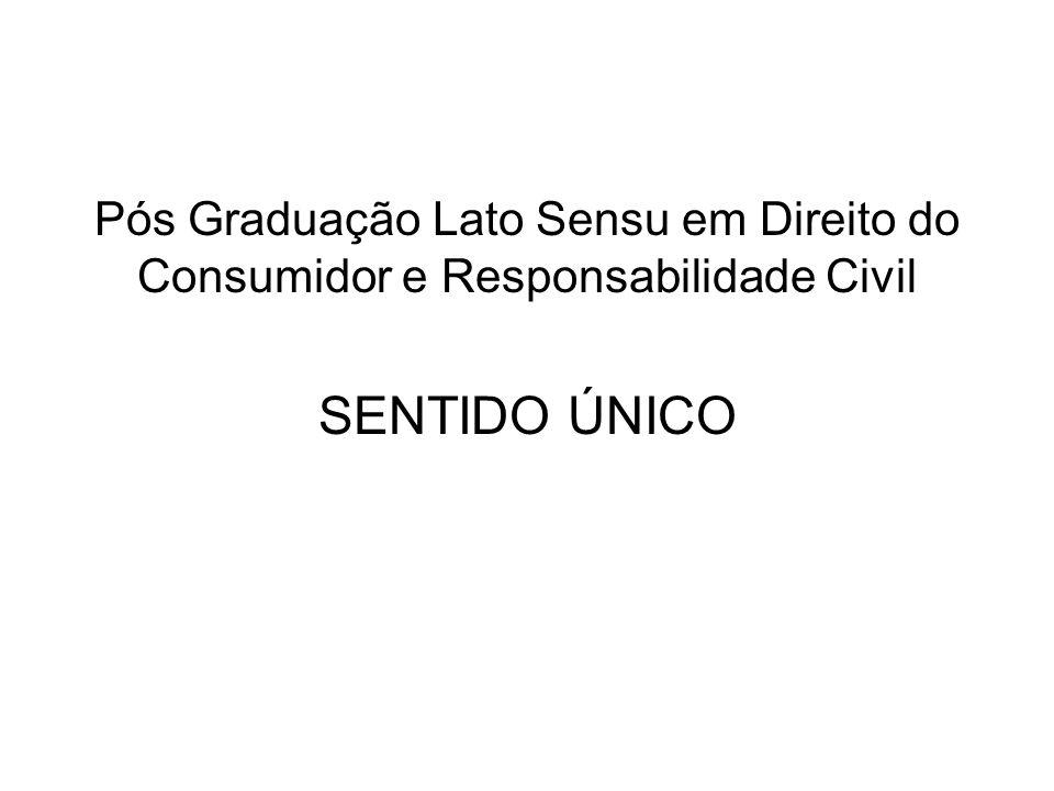 Pós Graduação Lato Sensu em Direito do Consumidor e Responsabilidade Civil SENTIDO ÚNICO