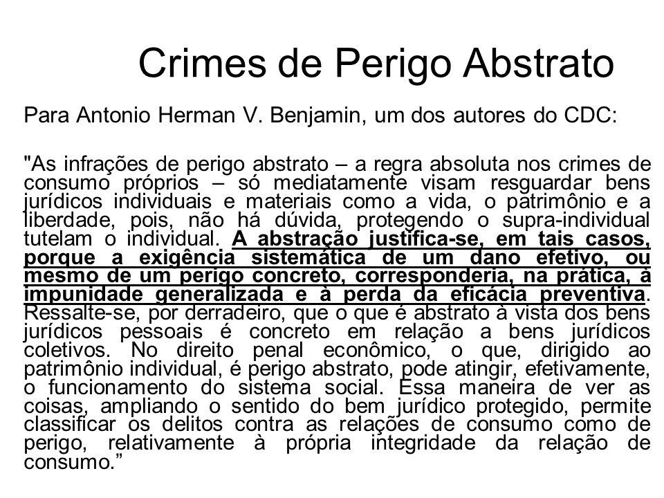 Crimes de Perigo Abstrato Para Antonio Herman V. Benjamin, um dos autores do CDC: