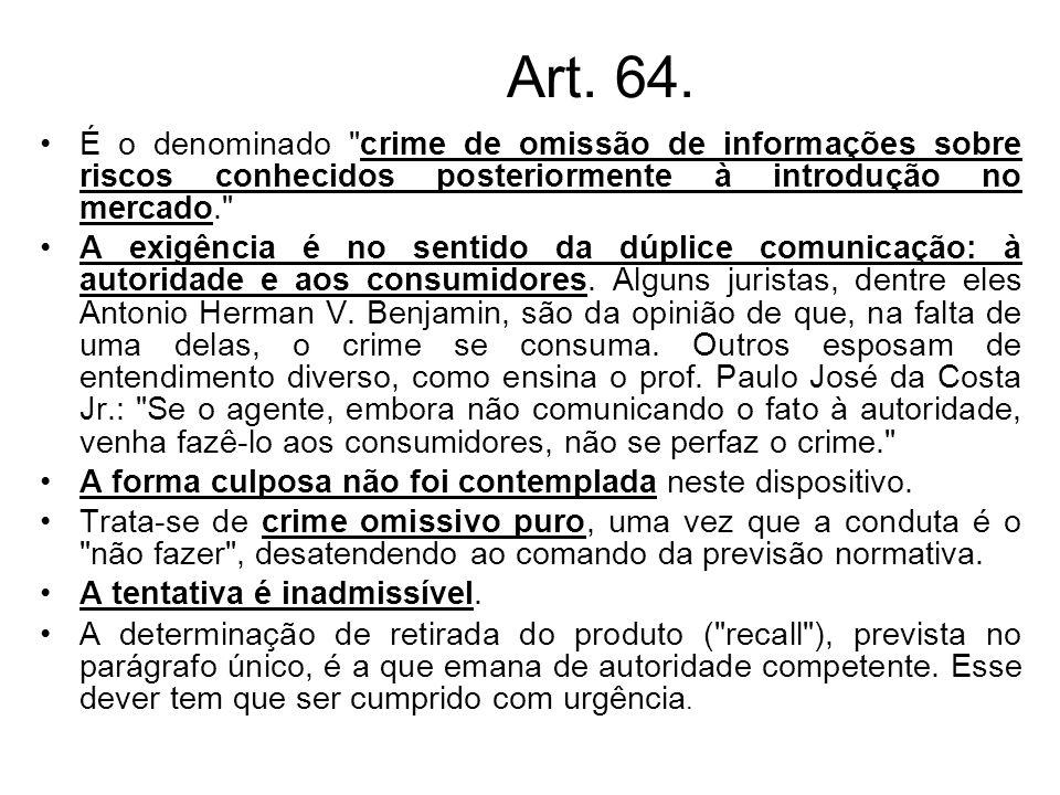 Art. 64. É o denominado