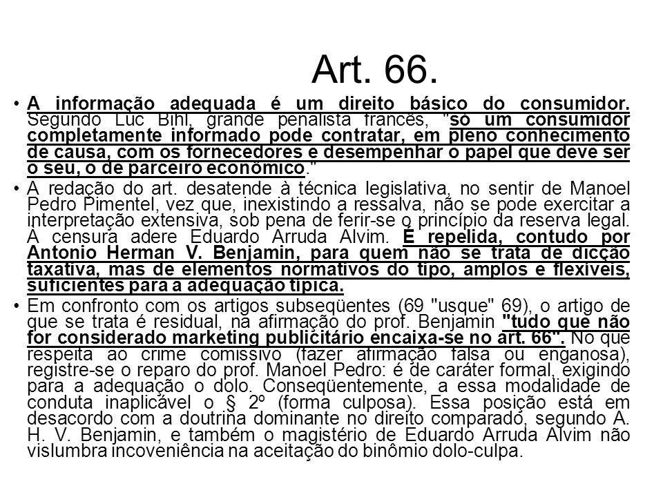 Art. 66. A informação adequada é um direito básico do consumidor. Segundo Luc Bihl, grande penalista francês,