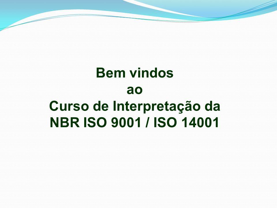 Bem vindos ao Curso de Interpretação da NBR ISO 9001 / ISO 14001