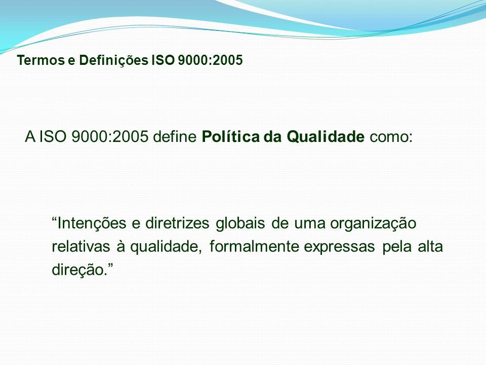 Intenções e diretrizes globais de uma organização relativas à qualidade, formalmente expressas pela alta direção. A ISO 9000:2005 define Política da Q