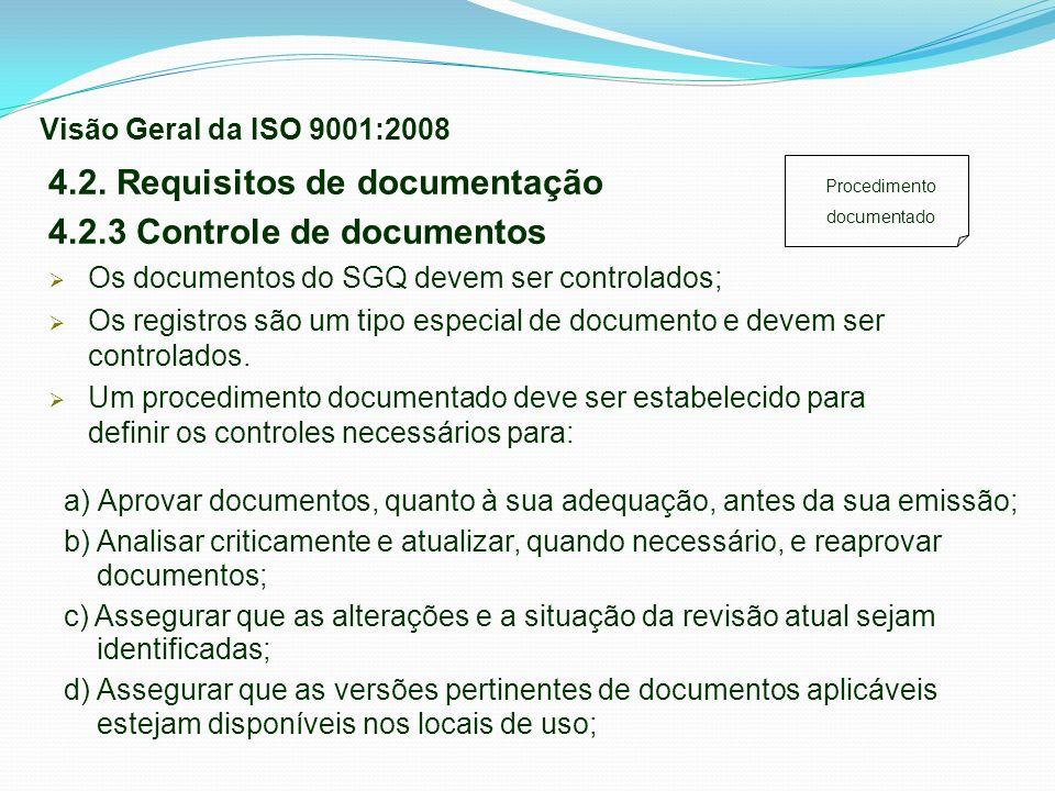 4.2. Requisitos de documentação 4.2.3 Controle de documentos Os documentos do SGQ devem ser controlados; Os registros são um tipo especial de document