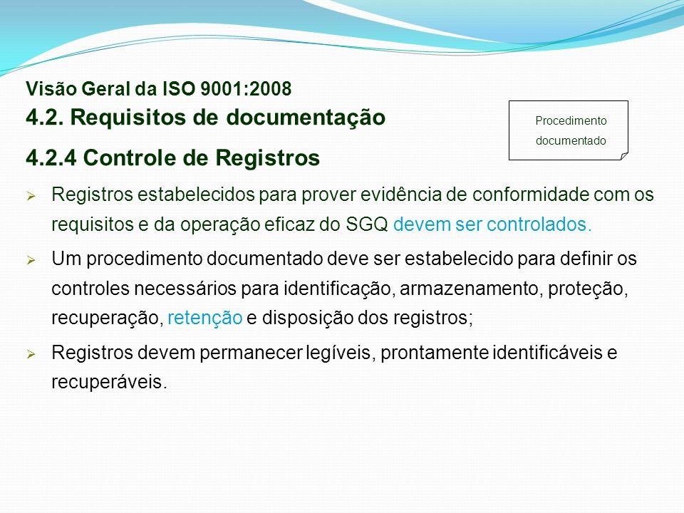 4.2. Requisitos de documentação 4.2.4 Controle de Registros Registros estabelecidos para prover evidência de conformidade com os requisitos e da opera