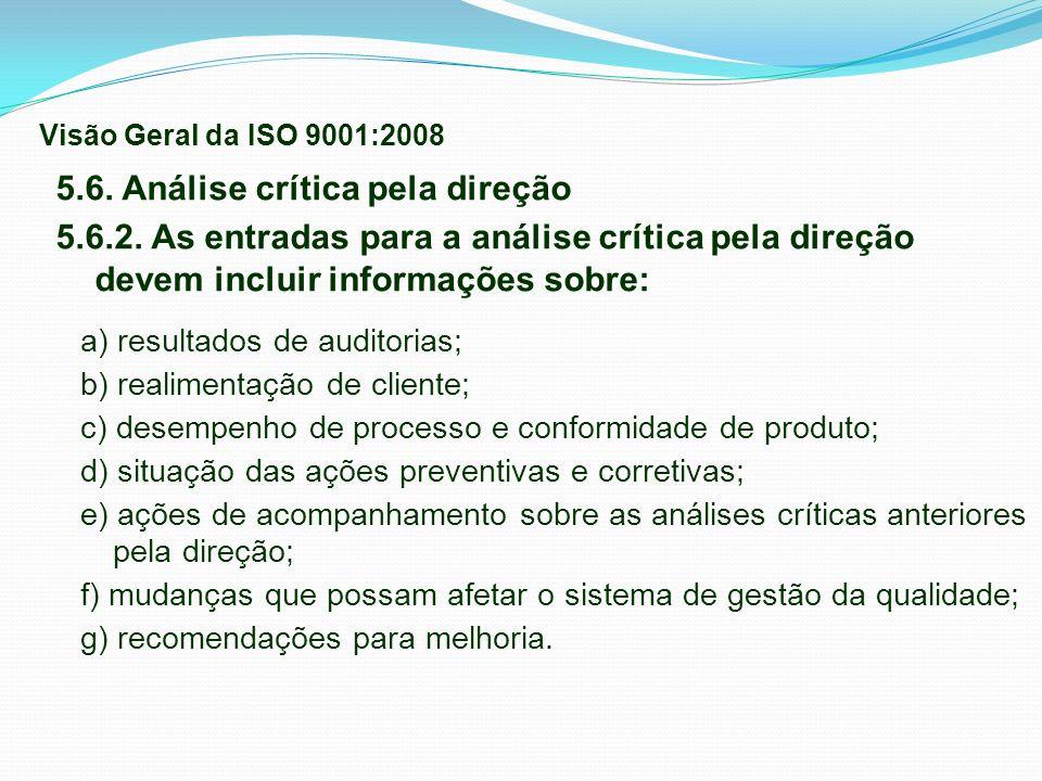 5.6. Análise crítica pela direção 5.6.2. As entradas para a análise crítica pela direção devem incluir informações sobre: a) resultados de auditorias;