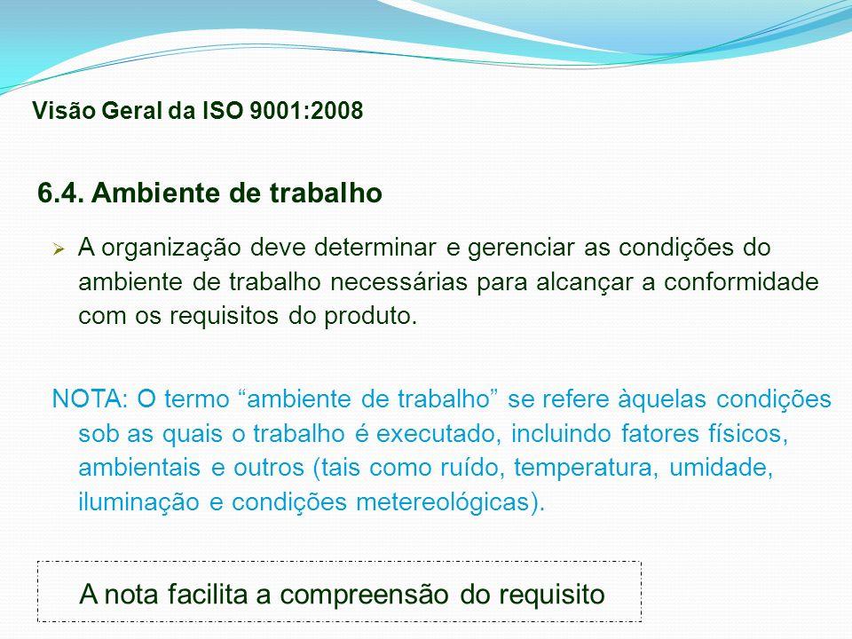 6.4. Ambiente de trabalho A organização deve determinar e gerenciar as condições do ambiente de trabalho necessárias para alcançar a conformidade com
