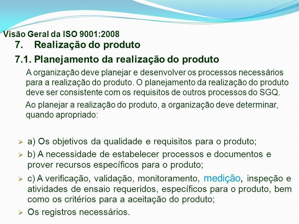 7. Realização do produto 7.1. Planejamento da realização do produto A organização deve planejar e desenvolver os processos necessários para a realizaç