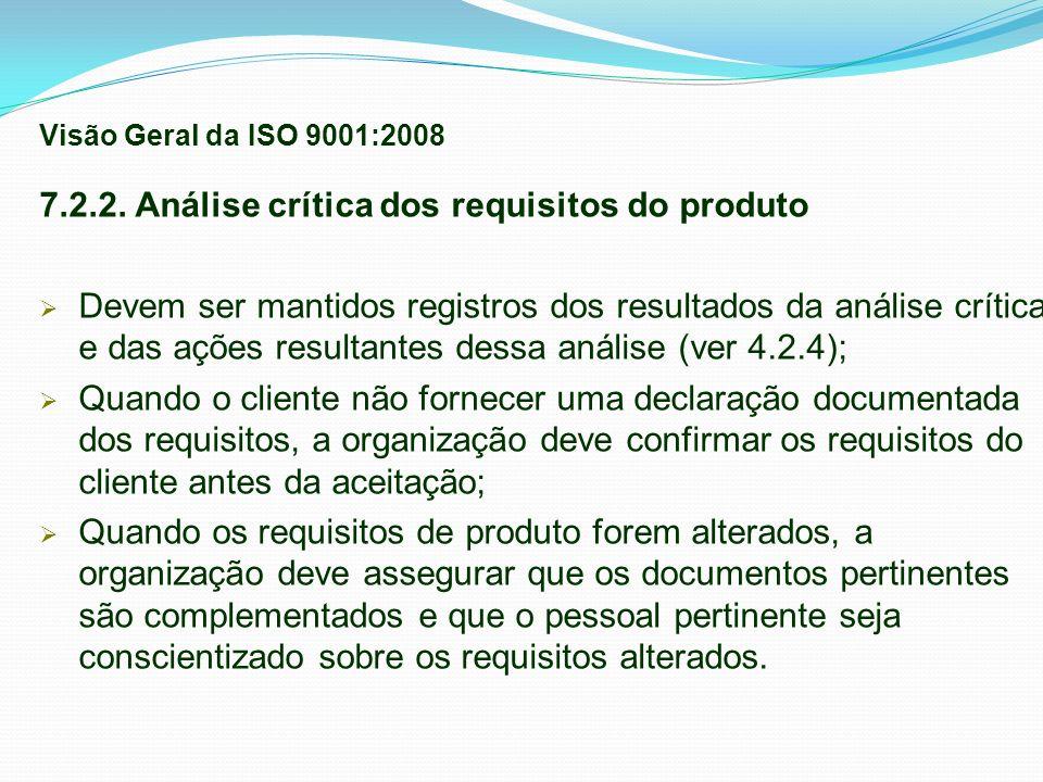 7.2.2. Análise crítica dos requisitos do produto Devem ser mantidos registros dos resultados da análise crítica e das ações resultantes dessa análise