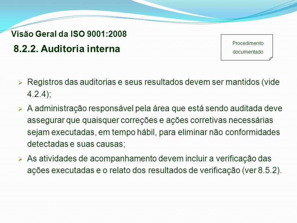 Registros das auditorias e seus resultados devem ser mantidos (vide 4.2.4); A administração responsável pela área que está sendo auditada deve assegur