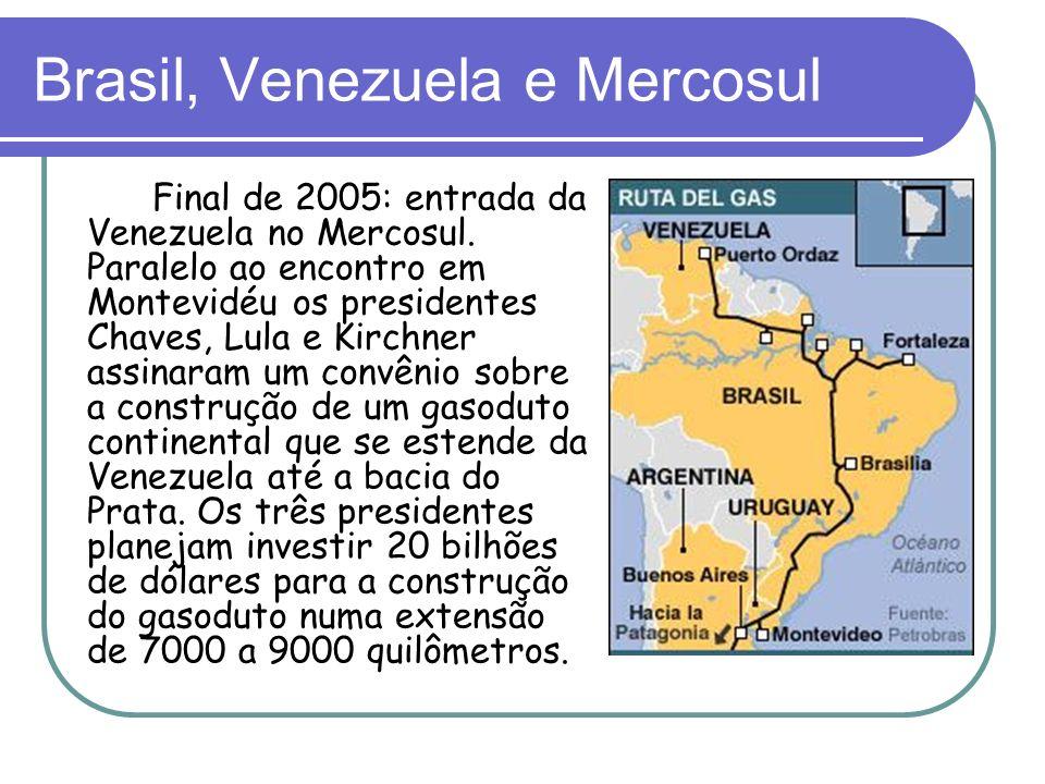 Brasil, Venezuela e Mercosul Final de 2005: entrada da Venezuela no Mercosul. Paralelo ao encontro em Montevidéu os presidentes Chaves, Lula e Kirchne