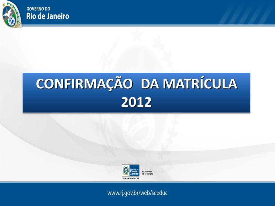 Período da 1ª fase: de 03/01 a 13/01/2012 Período da 2ª fase: de 01/02 a 03/02/2012 Este procedimento deverá ser feito para a confirmação da matrícula dos alunos provenientes do Matrícula Fácil.