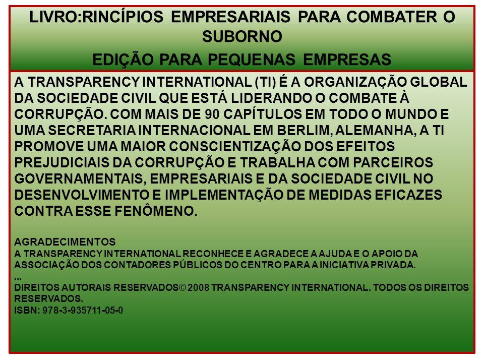 A TRANSPARENCY INTERNATIONAL (TI) É A ORGANIZAÇÃO GLOBAL DA SOCIEDADE CIVIL QUE ESTÁ LIDERANDO O COMBATE À CORRUPÇÃO. COM MAIS DE 90 CAPÍTULOS EM TODO