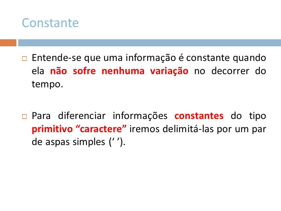 Formação de Identificadores São nomes que são atribuídos a parâmetros que representam valores em mutação.