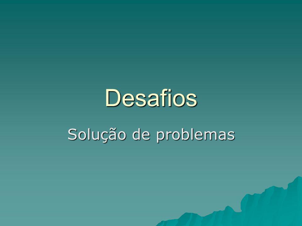 Desafios Solução de problemas