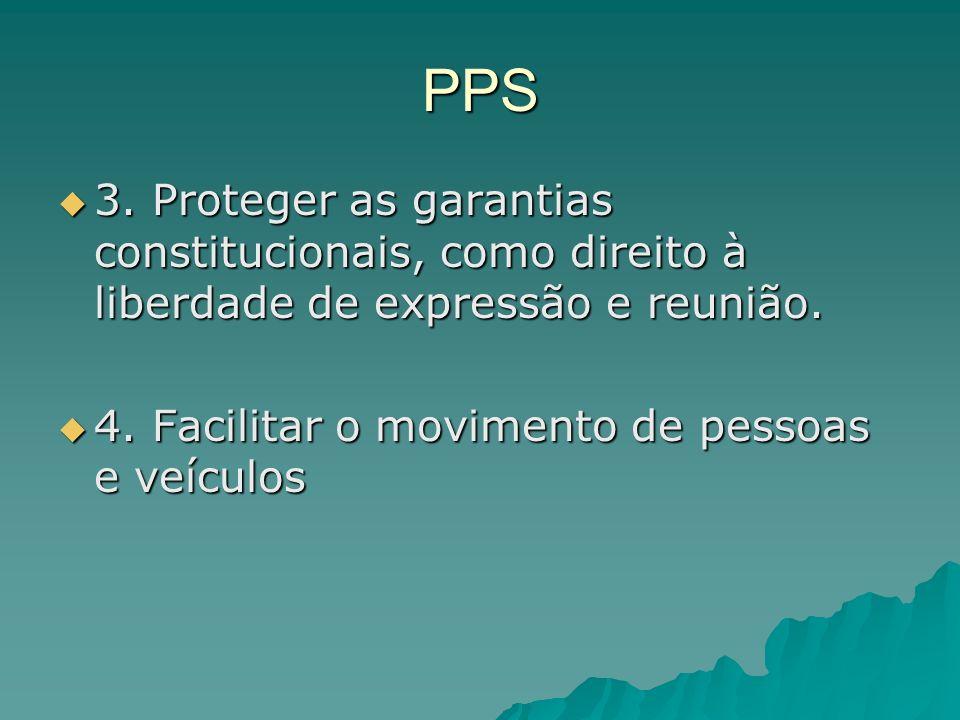 PPS 3. Proteger as garantias constitucionais, como direito à liberdade de expressão e reunião.