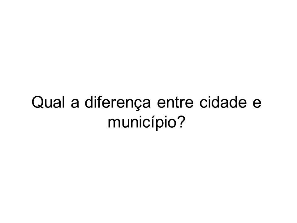 Qual a diferença entre cidade e município?