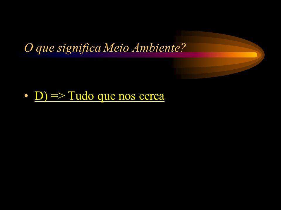 C) => Pulmão, Rins, Intestinos;