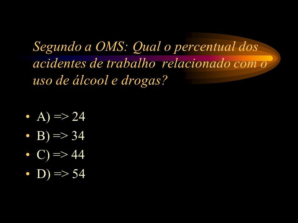 A) => Álcool, Tabaco, Café;