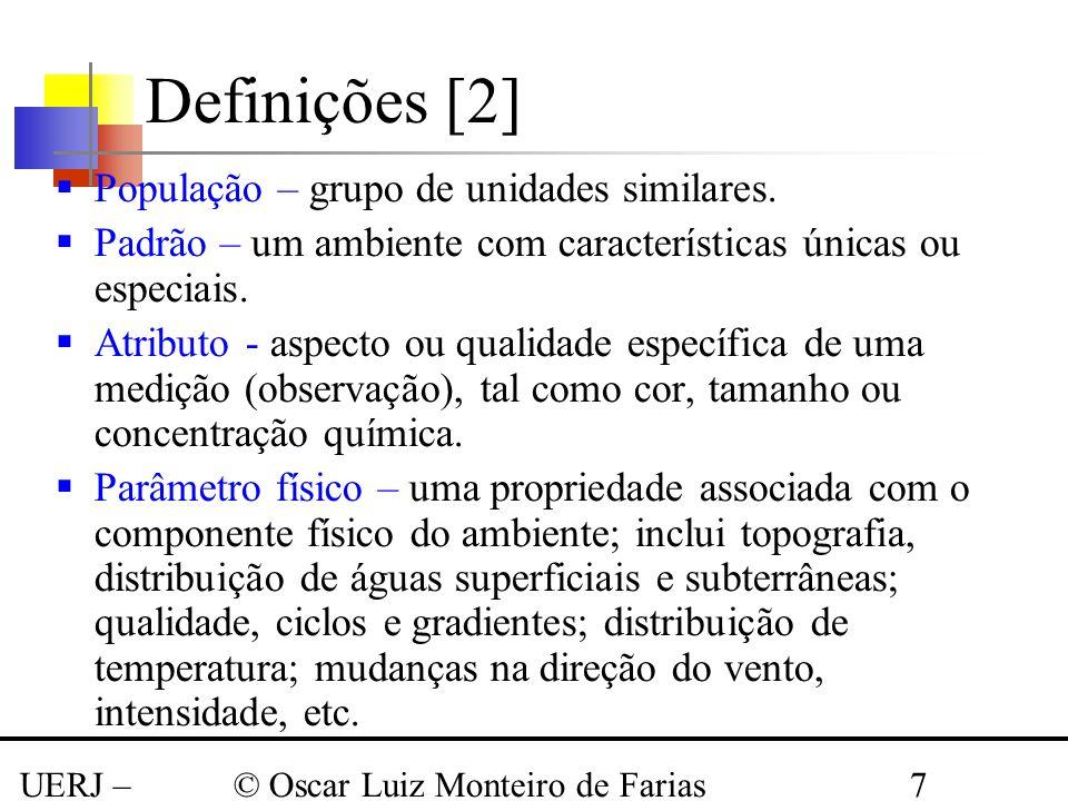 UERJ – Março 2008 © Oscar Luiz Monteiro de Farias7 População – grupo de unidades similares. Padrão – um ambiente com características únicas ou especia