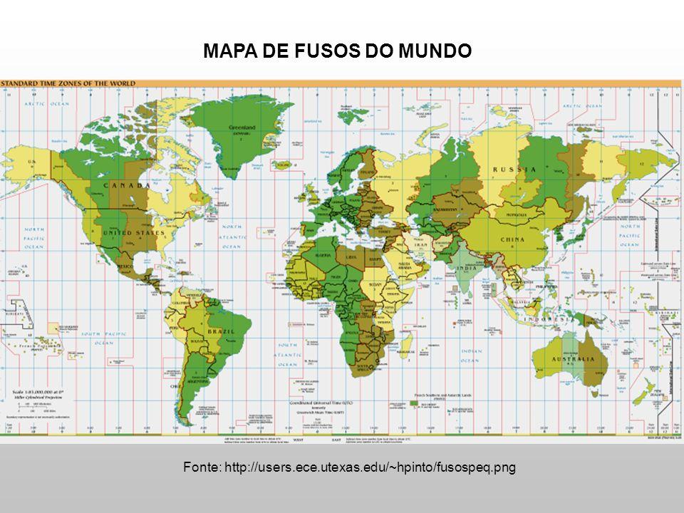Fonte: http://users.ece.utexas.edu/~hpinto/fusospeq.png MAPA DE FUSOS DO MUNDO