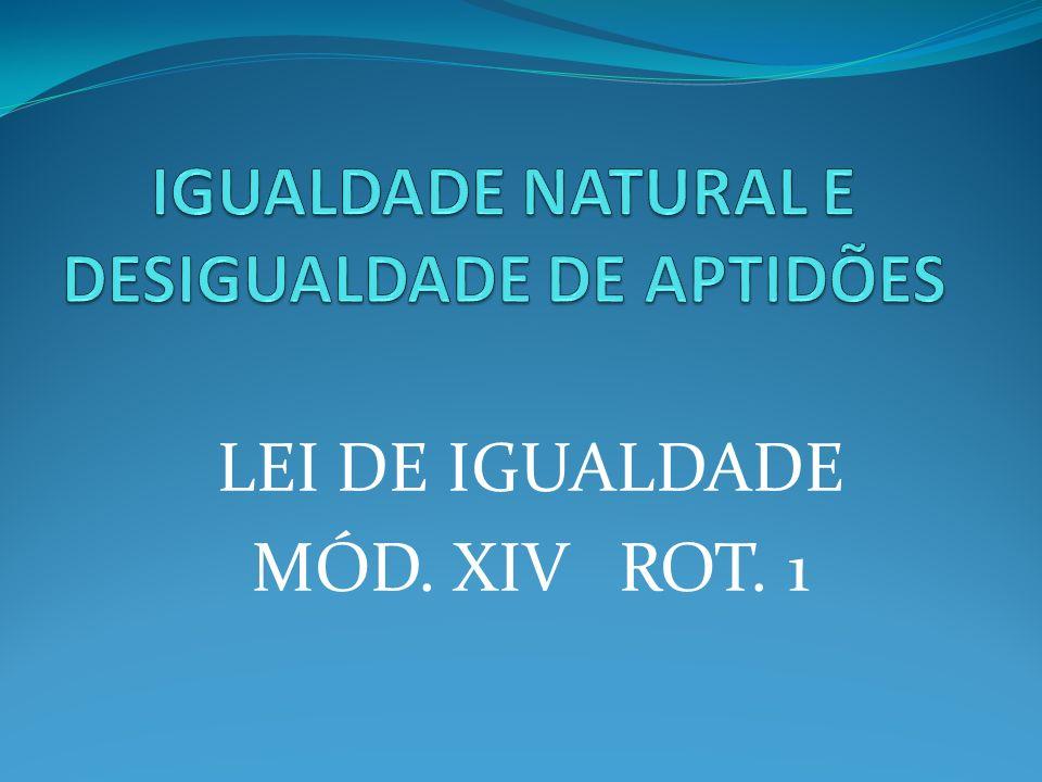 LEI DE IGUALDADE MÓD. XIV ROT. 1
