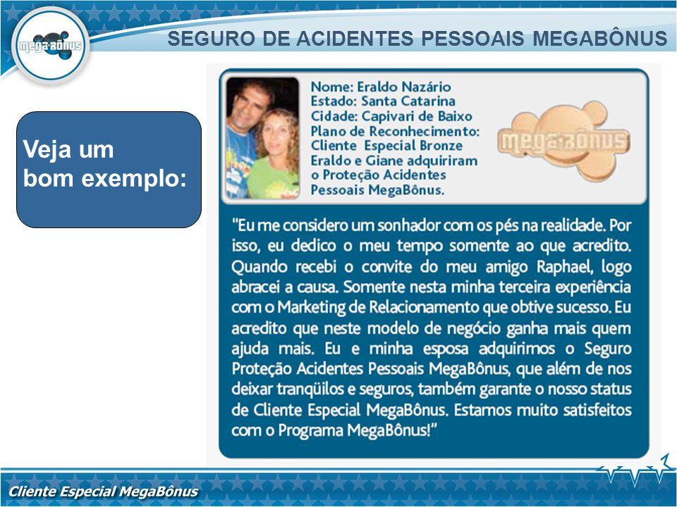 SEGURO DE ACIDENTES PESSOAIS MEGABÔNUS Veja um bom exemplo: