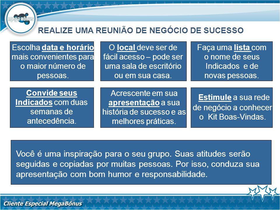 REALIZE UMA REUNIÃO DE NEGÓCIO DE SUCESSO Escolha data e horário mais convenientes para o maior número de pessoas. Estimule a sua rede de negócio a co