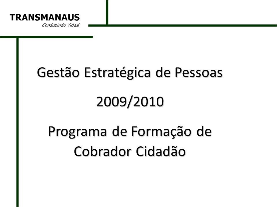 Gestão Estratégica de Pessoas 2009/2010 Programa de Formação de Cobrador Cidadão