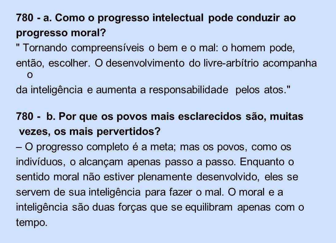 780 - a. Como o progresso intelectual pode conduzir ao progresso moral?