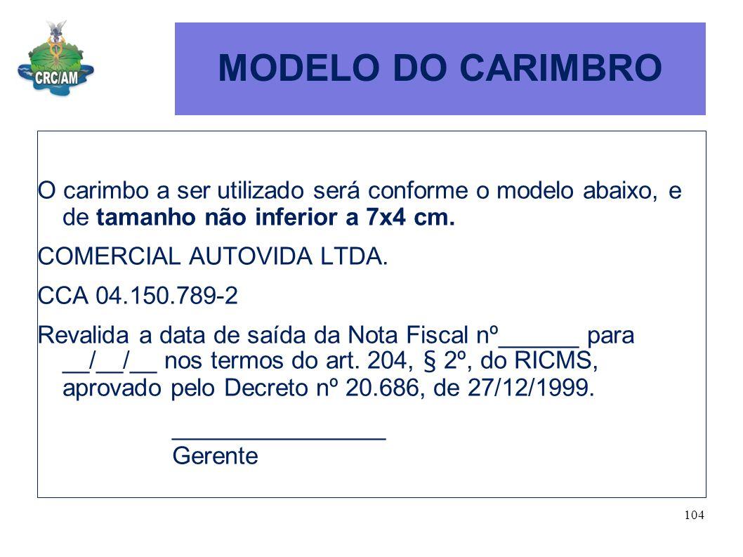 MODELO DO CARIMBRO O carimbo a ser utilizado será conforme o modelo abaixo, e de tamanho não inferior a 7x4 cm. COMERCIAL AUTOVIDA LTDA. CCA 04.150.78