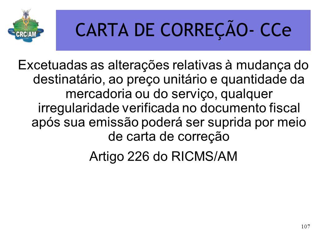 CARTA DE CORREÇÃO- CCe Excetuadas as alterações relativas à mudança do destinatário, ao preço unitário e quantidade da mercadoria ou do serviço, qualq