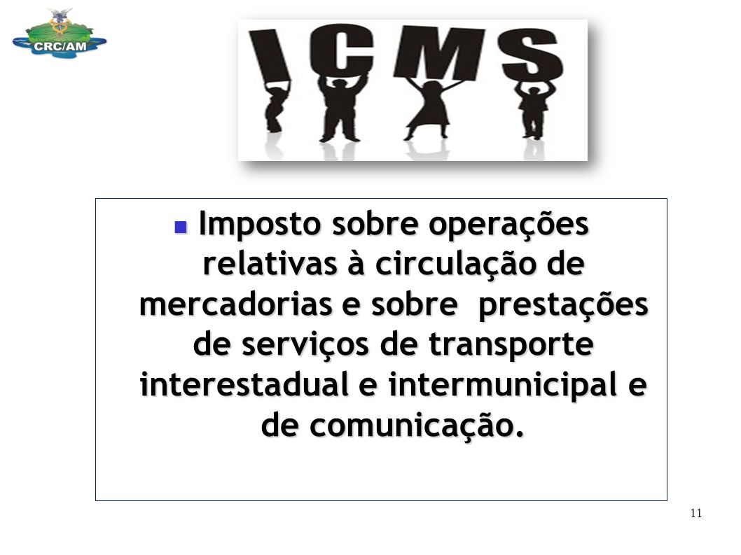 Imposto sobre operações relativas à circulação de mercadorias e sobre prestações de serviços de transporte interestadual e intermunicipal e de comunic