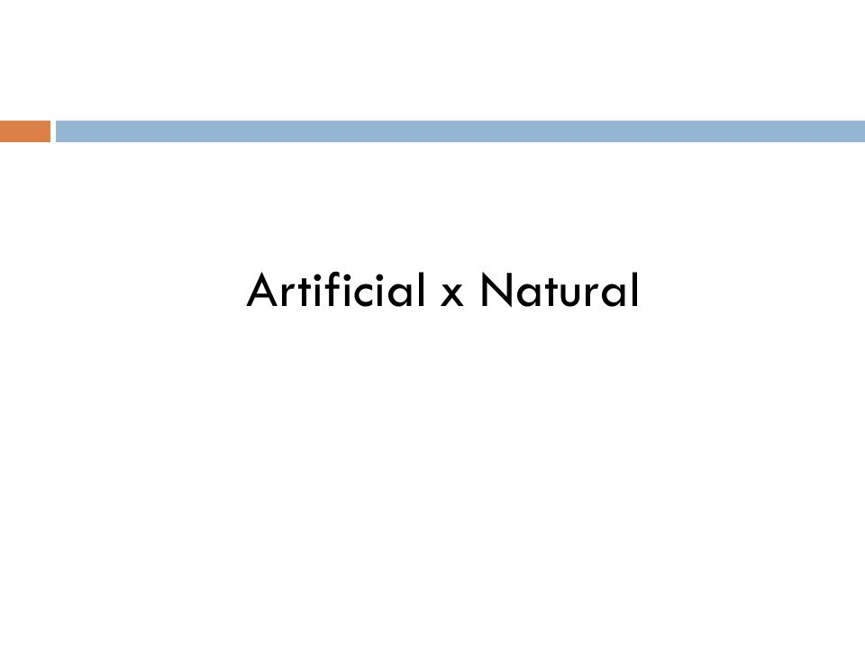 Artificial x Natural