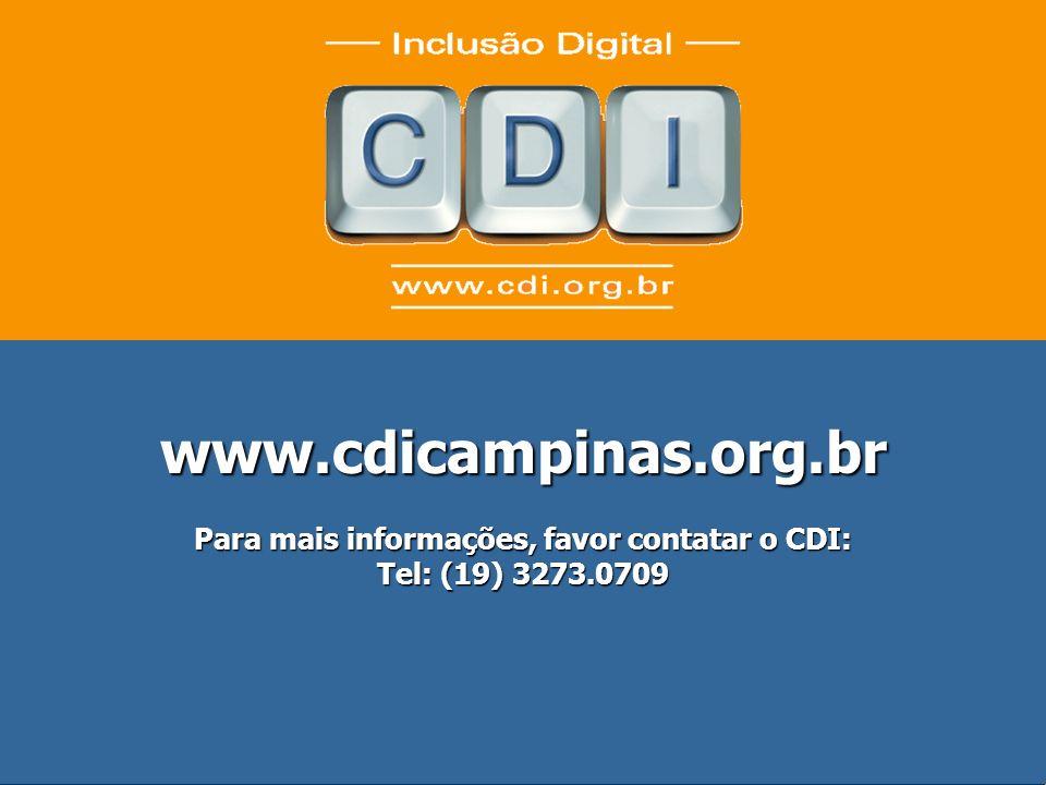 18 www.cdicampinas.org.br Para mais informações, favor contatar o CDI: Tel: (19) 3273.0709