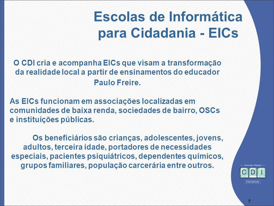 5 O CDI cria e acompanha EICs que visam a transformação da realidade local a partir de ensinamentos do educador Paulo Freire. As EICs funcionam em ass