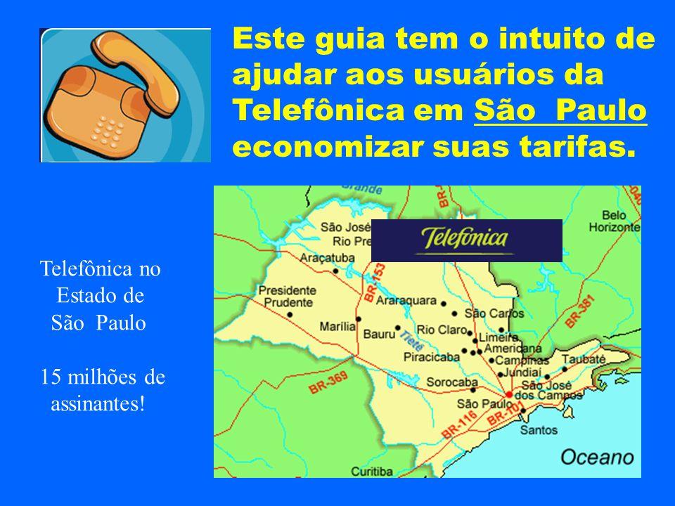 Este guia tem o intuito de ajudar aos usuários da Telefônica em São Paulo economizar suas tarifas. Telefônica no Estado de São Paulo 15 milhões de ass