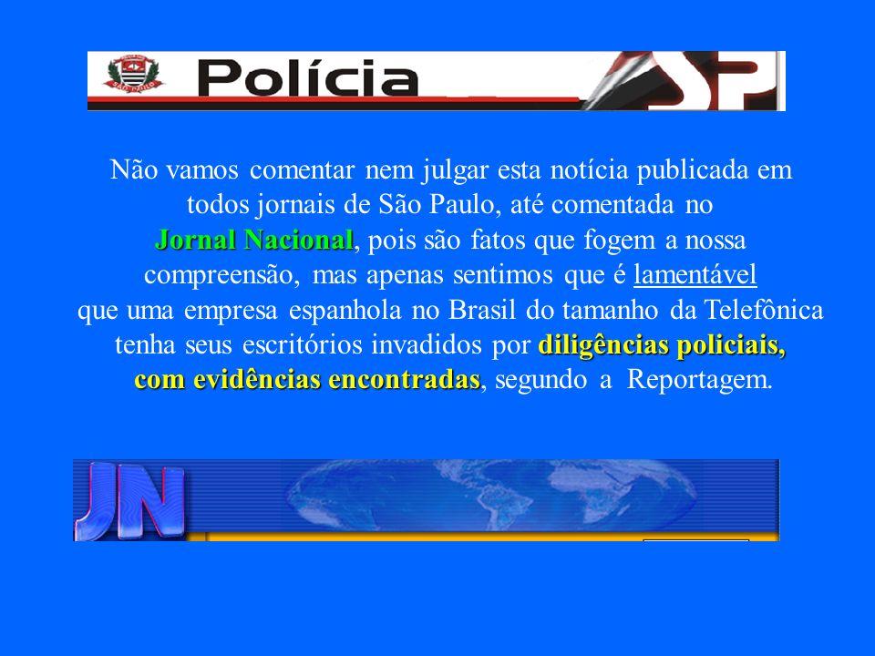 Não vamos comentar nem julgar esta notícia publicada em todos jornais de São Paulo, até comentada no Jornal Nacional Jornal Nacional, pois são fatos q