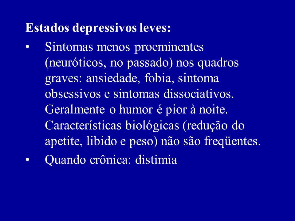 Depressão atípica: Humor depressivo com variação e reatividade para eventos positivos Aumento do apetite ou aumento do sono Fadiga extrema e peso nos