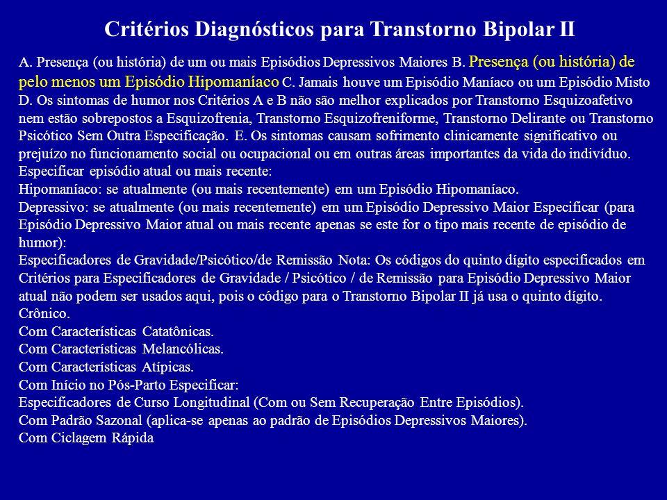 Critérios Diagnósticos para Transtorno Bipolar I, Episódio Maníaco Único A. Presença de apenas um Episódio Maníaco e ausência de qualquer Episódio Dep