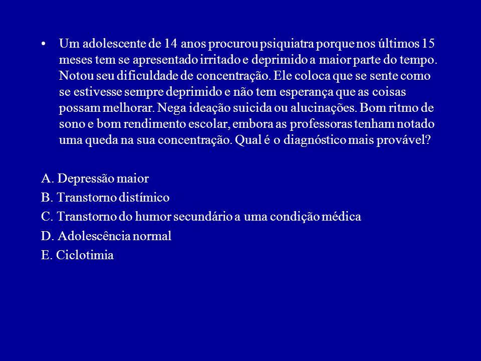 Critérios Diagnósticos para Transtorno Ciclotímico A. Por 2 anos, pelo menos, presença de numerosos períodos com sintomas hipomaníacos e numerosos per