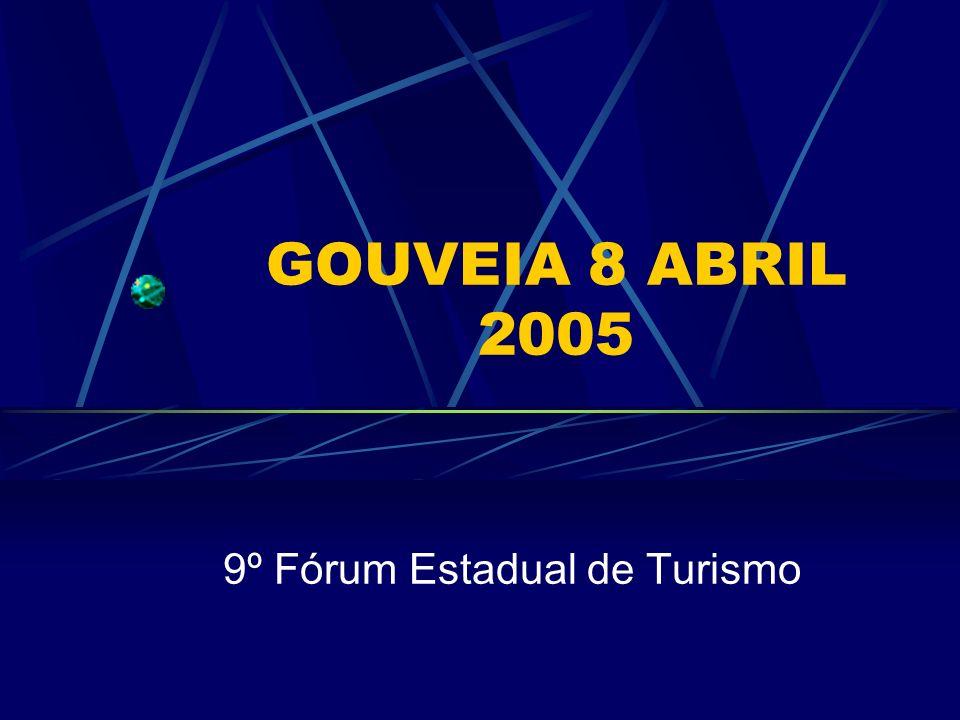 GOUVEIA 8 ABRIL 2005 9º Fórum Estadual de Turismo