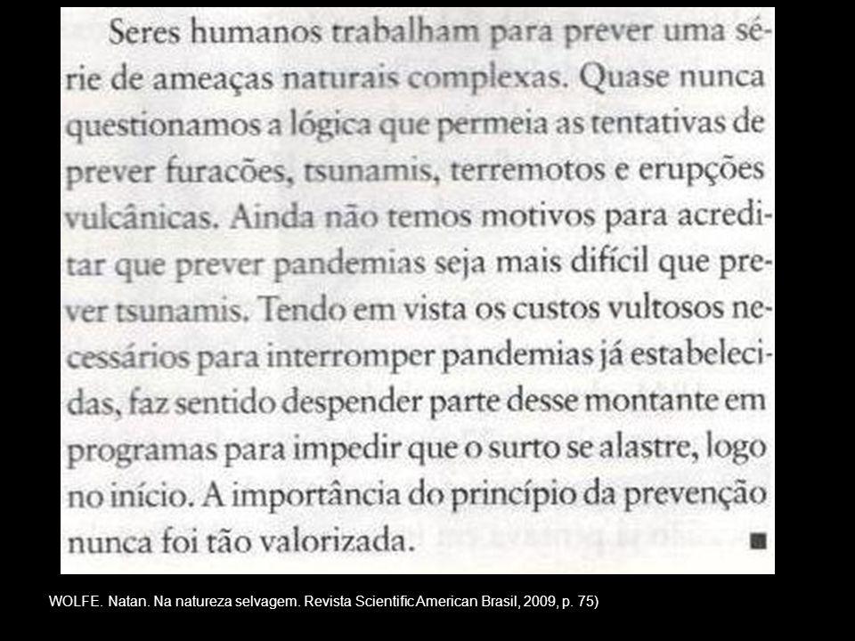 WOLFE. Natan. Na natureza selvagem. Revista Scientific American Brasil, 2009, p. 75)
