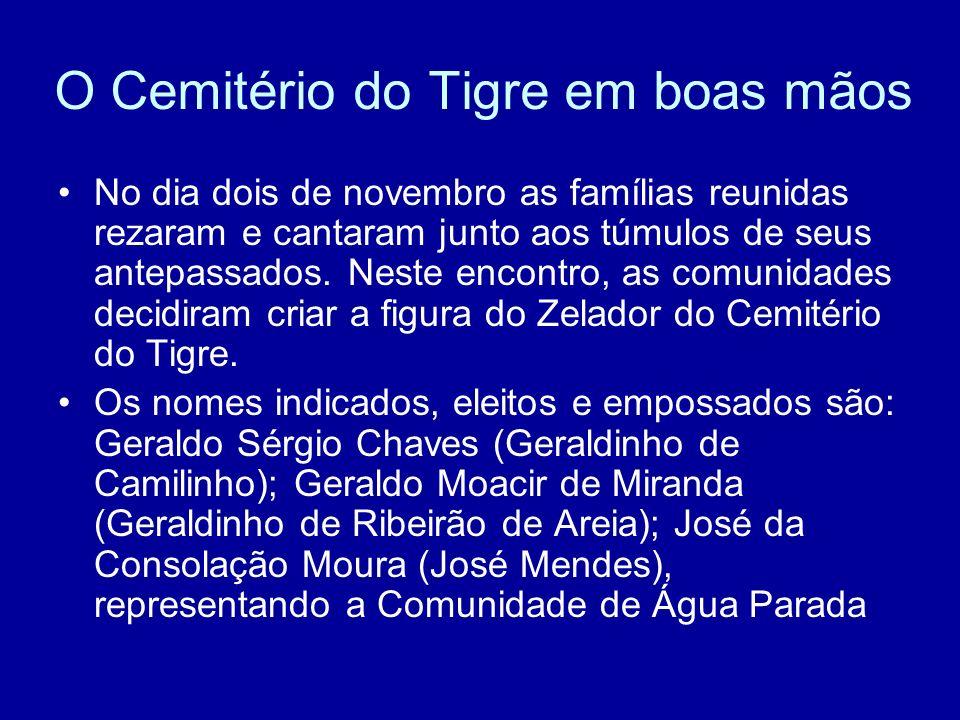 O Cemitério do Tigre em boas mãos No dia dois de novembro as famílias reunidas rezaram e cantaram junto aos túmulos de seus antepassados. Neste encont