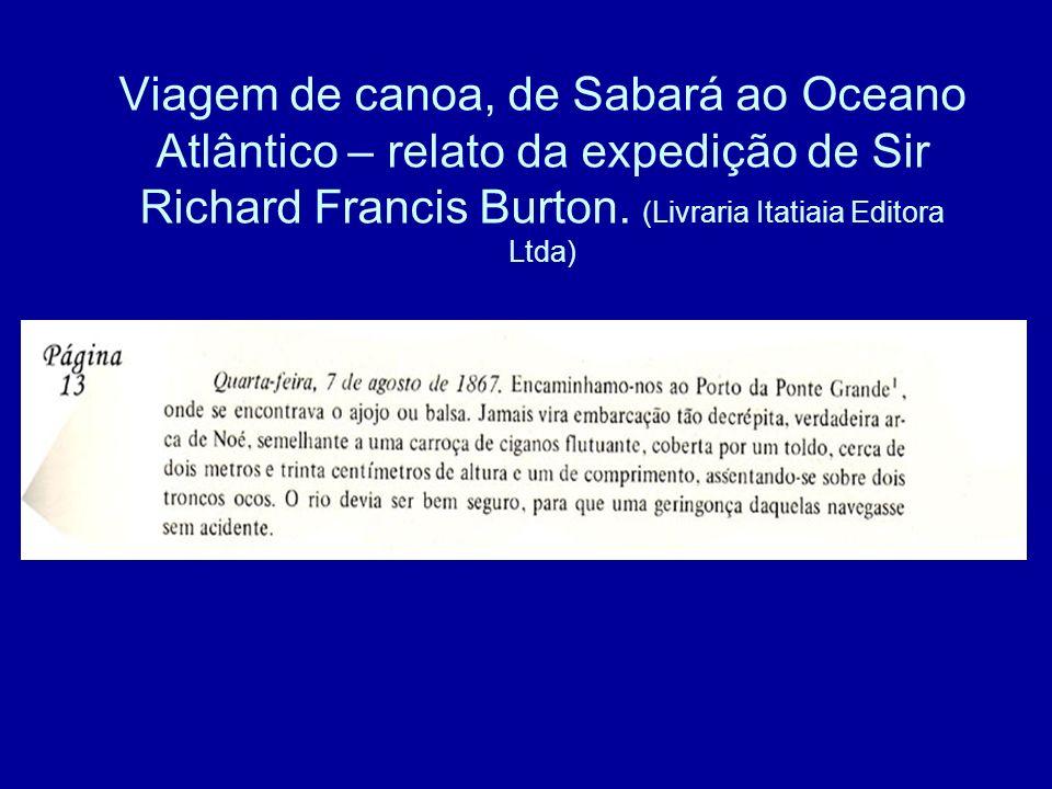 Viagem de canoa, de Sabará ao Oceano Atlântico – relato da expedição de Sir Richard Francis Burton. (Livraria Itatiaia Editora Ltda)