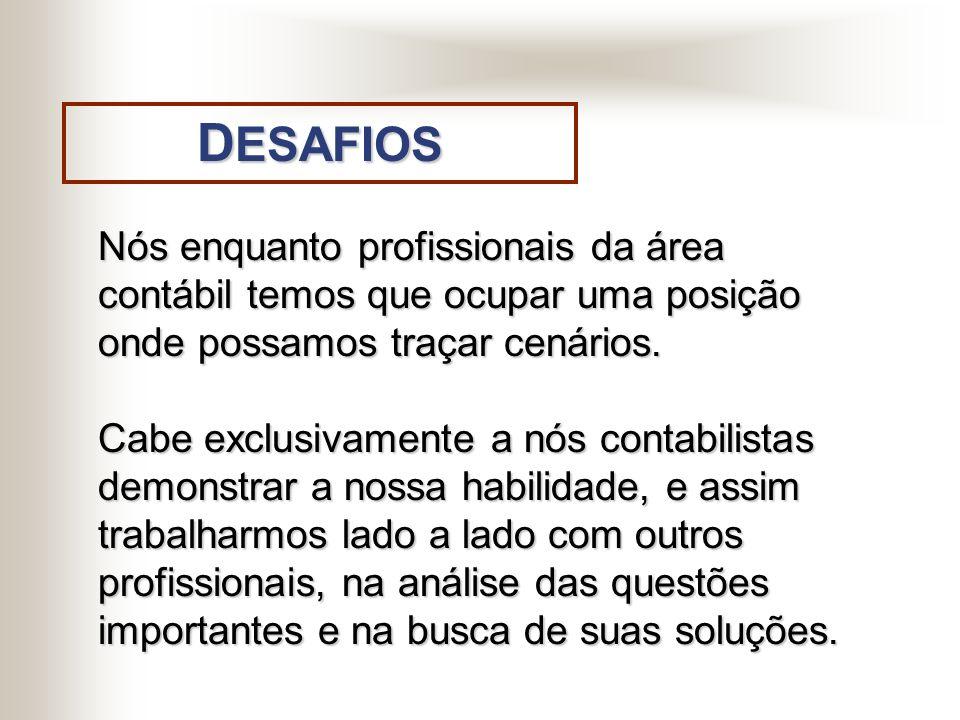 É preciso que o Contador desenvolva também uma visão sistêmica de conhecer outras áreas. C ONHECIMENTO M ULTIDISCIPLINAR