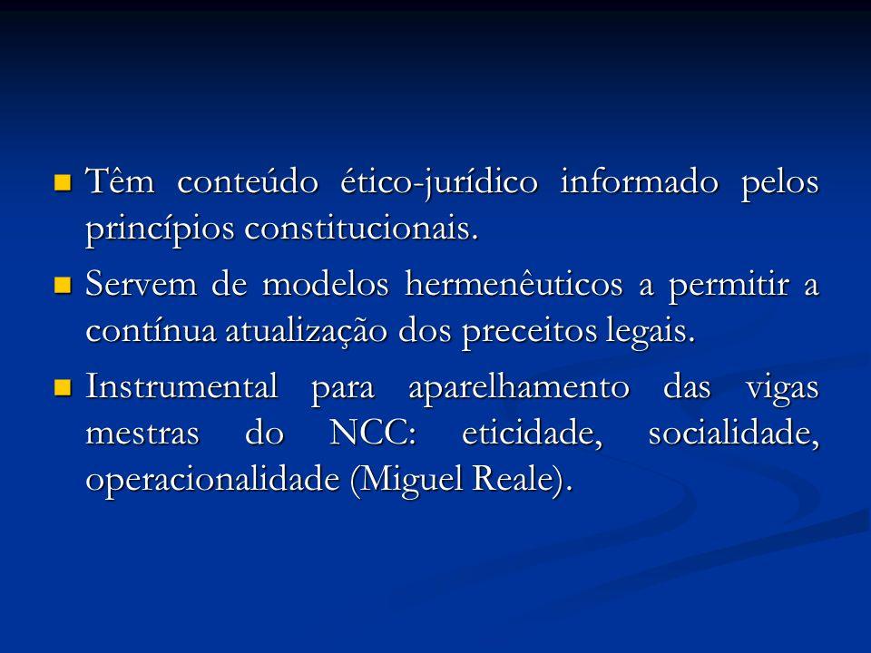 Têm conteúdo ético-jurídico informado pelos princípios constitucionais. Têm conteúdo ético-jurídico informado pelos princípios constitucionais. Servem