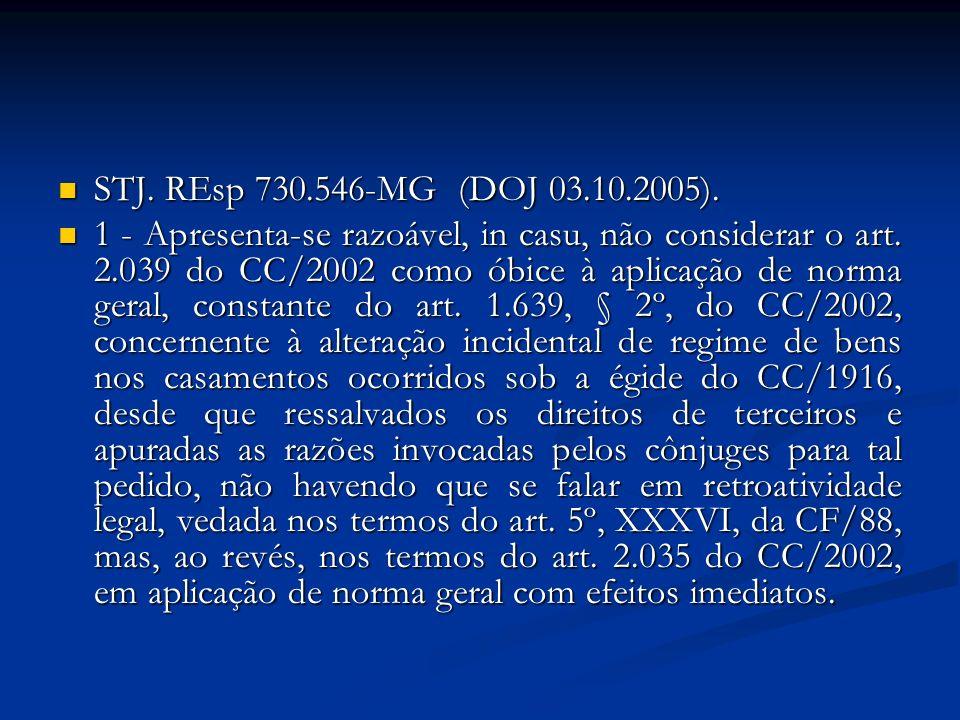 STJ. REsp 730.546-MG (DOJ 03.10.2005). STJ. REsp 730.546-MG (DOJ 03.10.2005). 1 - Apresenta-se razoável, in casu, não considerar o art. 2.039 do CC/20